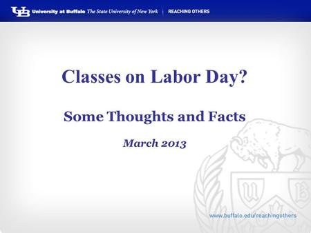 Classes on Labor Day? Some Thoughts and Facts March 2013.