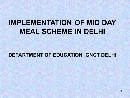 11 IMPLEMENTATION OF MID DAY MEAL SCHEME IN DELHI DEPARTMENT OF EDUCATION, GNCT DELHI.
