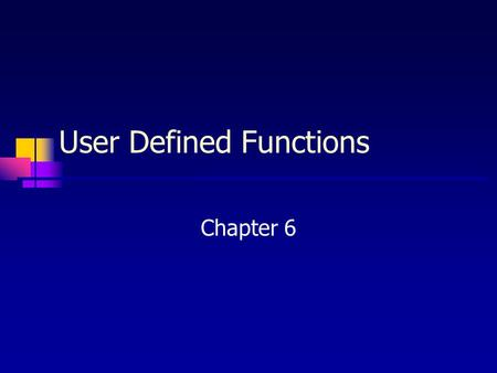 User Defined Functions Chapter 6. 2 Chapter Topics Standard (Predefined) Functions User-Defined Functions Value-Returning Functions The return Statement.