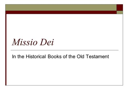 Missio Dei In the Historical Books of the Old Testament.