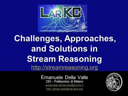 Emanuele Della Valle - visit  Challenges, Approaches, and Solutions in Stream Reasoning