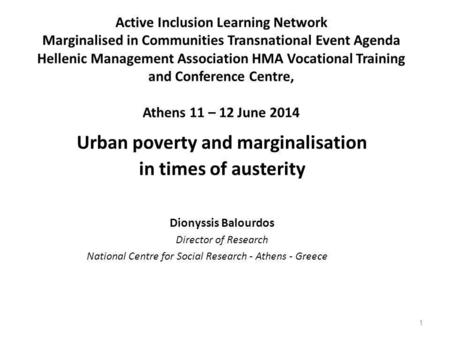 Active Inclusion Learning Network Marginalised in Communities Transnational Event Agenda Hellenic Management Association HMA Vocational Training and Conference.