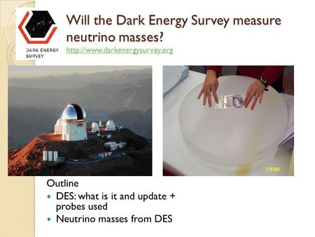 Will the Dark Energy Survey measure neutrino masses?  Will the Dark Energy Survey measure neutrino masses?