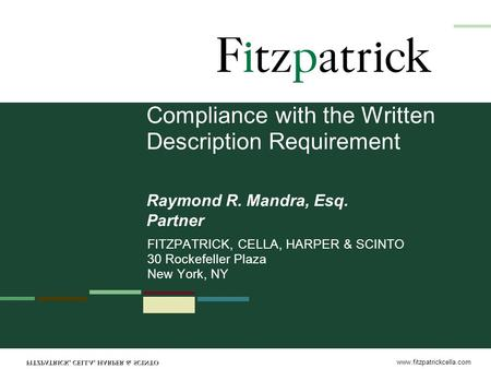 Www.fitzpatrickcella.com Compliance with the Written Description Requirement FITZPATRICK, CELLA, HARPER & SCINTO 30 Rockefeller Plaza New York, NY Raymond.