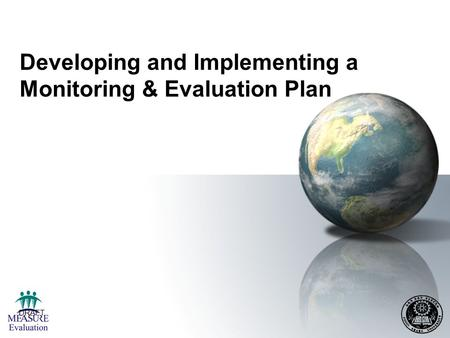 DRAFT 1 Developing and Implementing a Monitoring & Evaluation Plan.