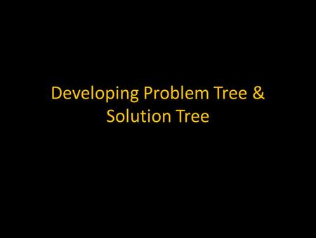 Developing Problem Tree & Solution Tree. What is a Problem Tree? A problem tree provides an overview of all the known causes and effects to an identified.