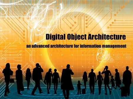Digital Object Architecture an advanced architecture for information management.