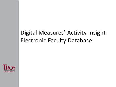Digital Measures' Activity Insight Electronic Faculty Database.