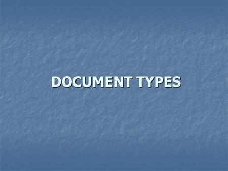 DOCUMENT TYPES. Digital Documents Converting documents to an electronic format will preserve those documents, but how would such a process be organized?
