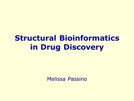 Structural Bioinformatics in Drug Discovery
