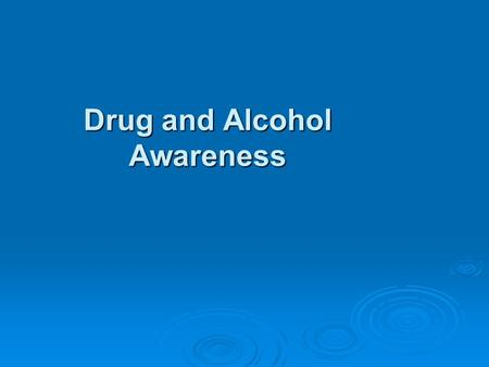 Drug and Alcohol Awareness. Substance Abuse Issues  Drug and alcohol abuse  Misuse of prescription and over-the- counter medication  Drug trafficking.