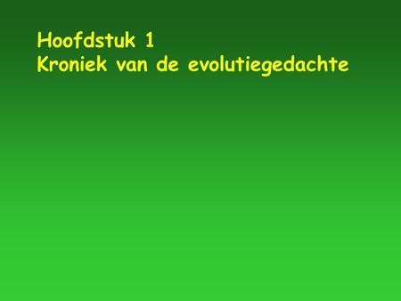 Hoofdstuk 1 Kroniek van de evolutiegedachte. ON THE ORIGIN OF SPECIES BY MEANS OF NATURAL SELECTION, OR THE PRESERVATION OF FAVOURED RACES IN THE STRUGGLE.