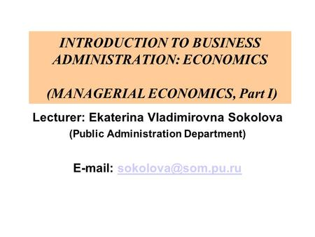 introduction to business economics Business economics applies the tools and rigour of economics to business  situations students focus on a broad range of analytical and business skills and  take.