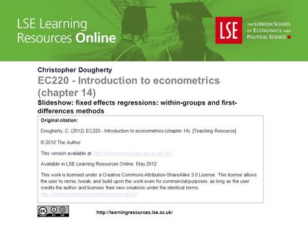 Christopher Dougherty EC220 - Introduction to econometrics (chapter 14) Slideshow: fixed effects regressions: within-groups and first- differences methods.