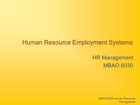 MBAO 6030 Human Resource Management Human Resource Employment Systems HR Management MBAO 6030.