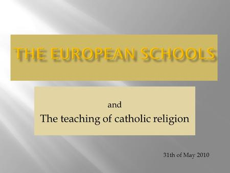And The teaching of catholic religion 31th of May 2010.