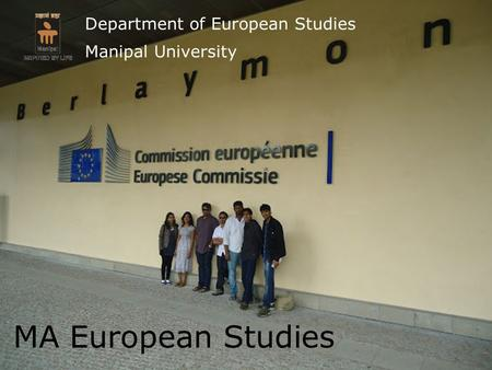 MA European Studies Department of European Studies Manipal University.