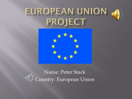 Name: Peter Stack Country: European Union PARIS LONDON ROME DUBLIN.