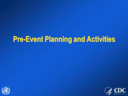 Pre-Event Planning and Activities. Principles of Smallpox Control Outbreak Detection.Outbreak Detection. Diagnosis and Isolation of Cases.Diagnosis and.