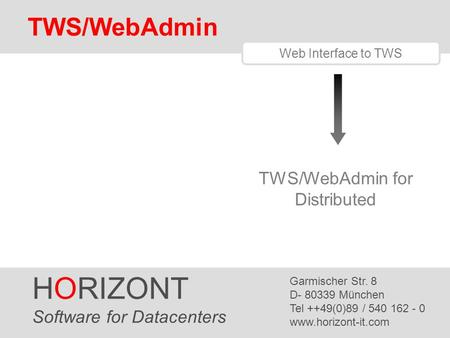 HORIZONT TWS/WebAdmin TWS/WebAdmin for Distributed
