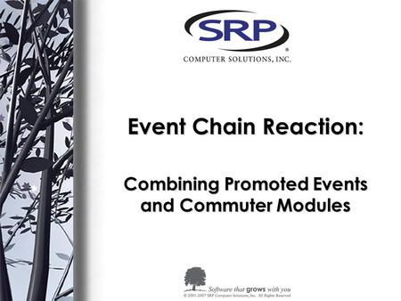 Event Chain Reaction: Combining Promoted Events and Commuter Modules.