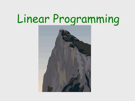 Linear Programming. A Production Problem Weekly supply of raw materials: 6 Large Bricks 8 Small Bricks Products : Table Chair Profit = $20/TableProfit.