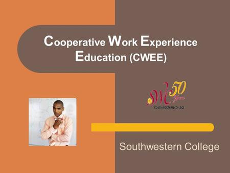 Southwestern College C ooperative W ork E xperience E ducation (CWEE)