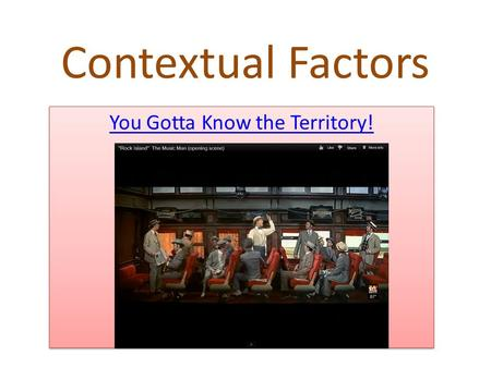 Contextual Factors You Gotta Know the Territory!.