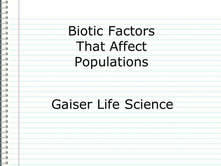 Biotic Factors That Affect Populations