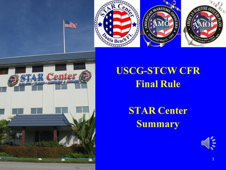 1 USCG-STCW CFR Final Rule STAR Center Summary STAR Center Simulation Training Assessment & Research 2 Topics  Overview of the Final Rule  Grandfathering.