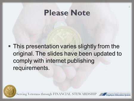 Please Note  This presentation varies slightly from the original. The slides have been updated to comply with internet publishing requirements. 1.