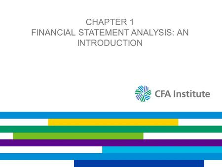 CHAPTER 1 FINANCIAL STATEMENT ANALYSIS: AN INTRODUCTION.
