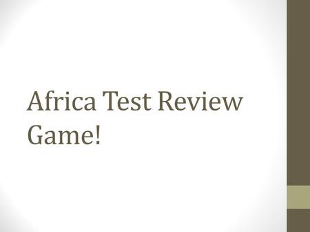 Africa Test Review Game!. Which of the following statements is true about the population of Africa? a. Contains half the world's refugees b. 75 percent.