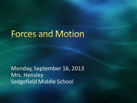Monday, September 16, 2013 Mrs. Hensley Sedgefield Middle School.