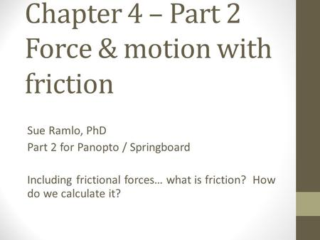 Chapter 4 – Part 2 Force & motion with friction