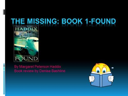 By Margaret Peterson Haddix Book review by Denise Bashline.