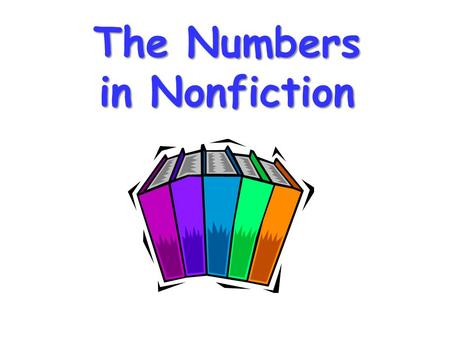 The Numbers inNonfiction The Numbers in Nonfiction.