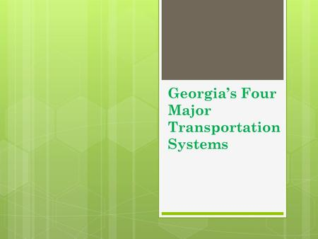 Georgia's Four Major Transportation Systems. I. Georgia's Deep Water Ports.