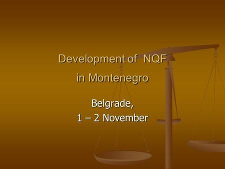 Development of NQF in Montenegro Belgrade, 1 – 2 November.