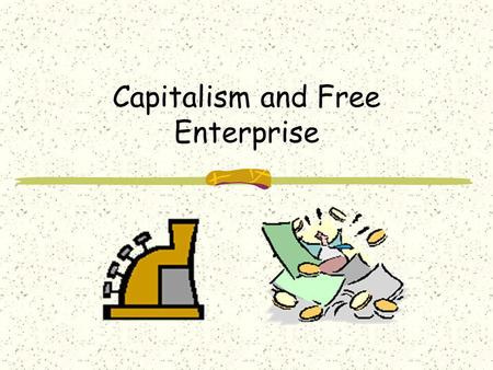 Capitalism and Free Enterprise