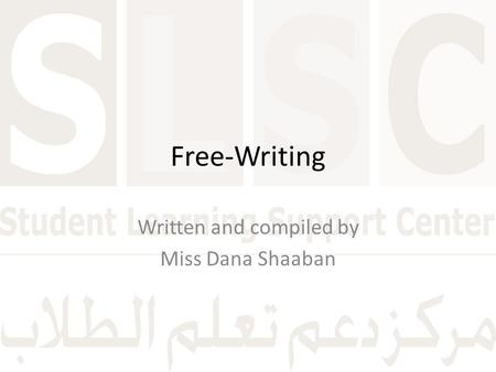 Free-Writing Written and compiled by Miss Dana Shaaban.