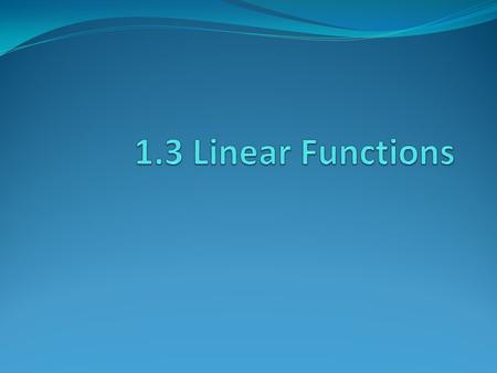 1.3 Linear Functions.
