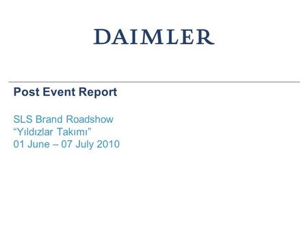 "Post Event Report SLS Brand Roadshow ""Yıldızlar Takımı"" 01 June – 07 July 2010."
