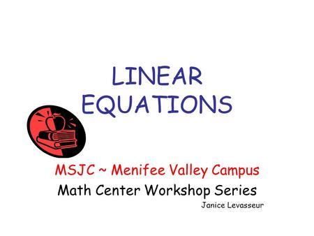 LINEAR EQUATIONS MSJC ~ Menifee Valley Campus