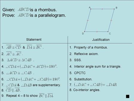 Given: is a rhombus. Prove: is a parallelogram.