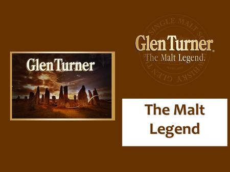 The Malt Legend.