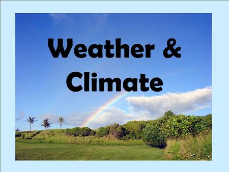 Weather & Climate. Weather begins with the sun Some Weather Factors Wind. This tool measures wind speed. It is called an anemometer. Precipitation. Rain,
