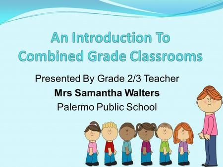 An Introduction To Combined Grade Classrooms