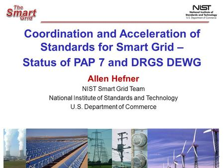 Coordination and Acceleration of Standards for Smart Grid –