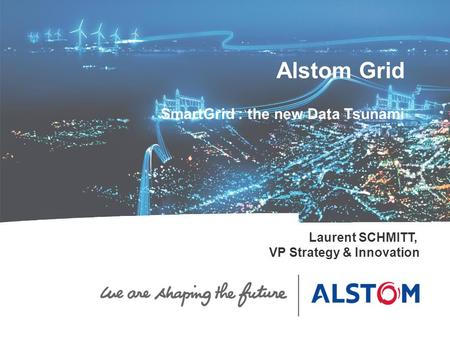 Alstom Grid recto SmartGrid : the new Data Tsunami